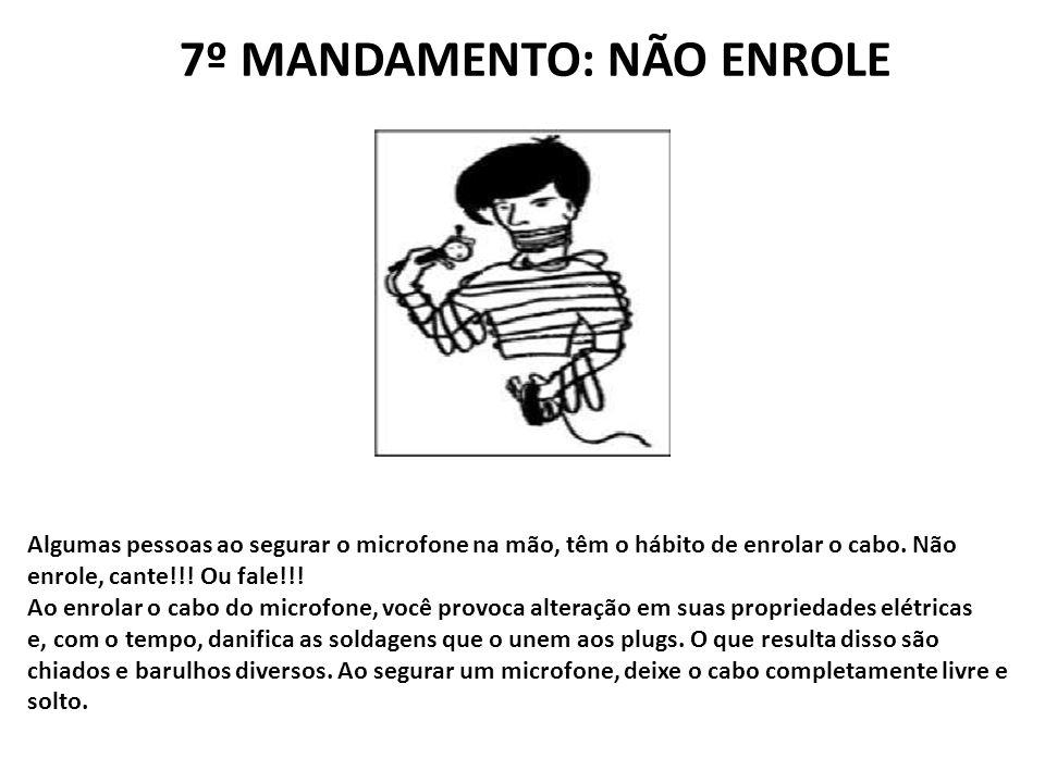 7º MANDAMENTO: NÃO ENROLE