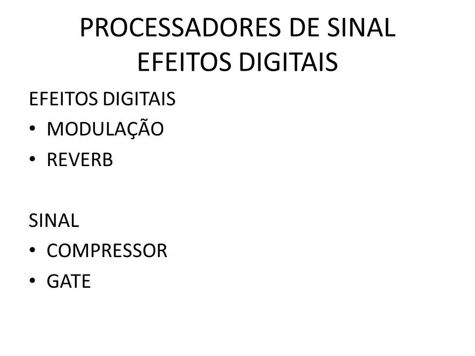 PROCESSADORES DE SINAL EFEITOS DIGITAIS