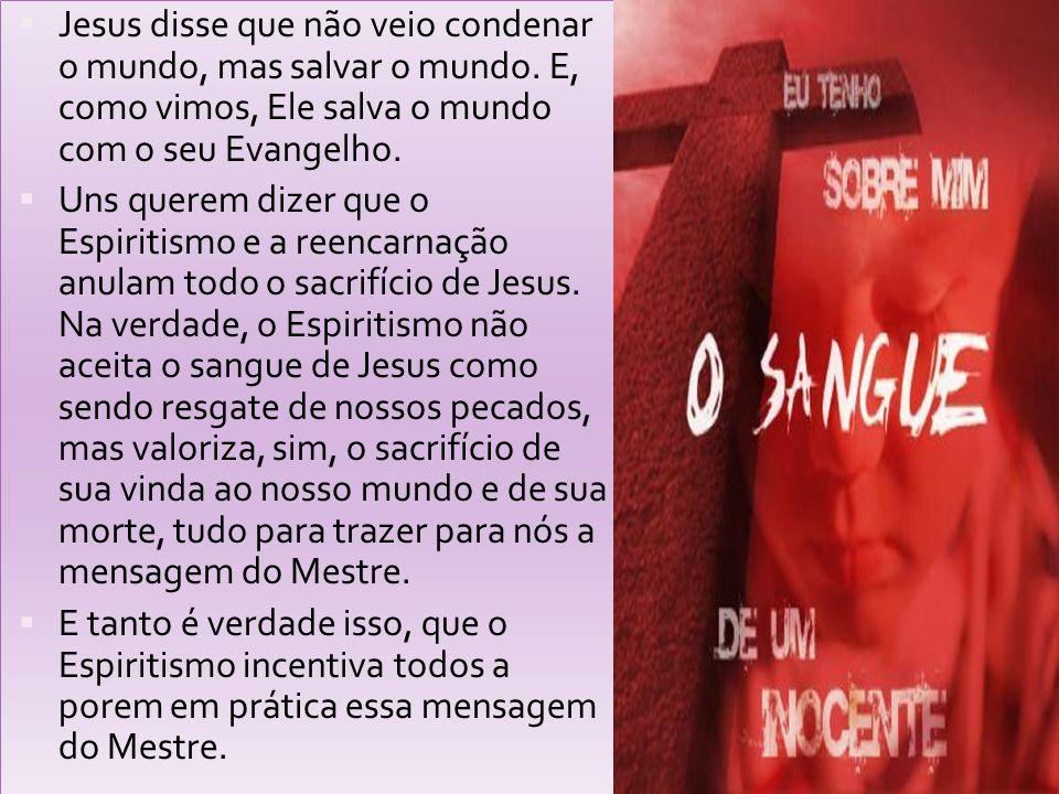 Jesus disse que não veio condenar o mundo, mas salvar o mundo