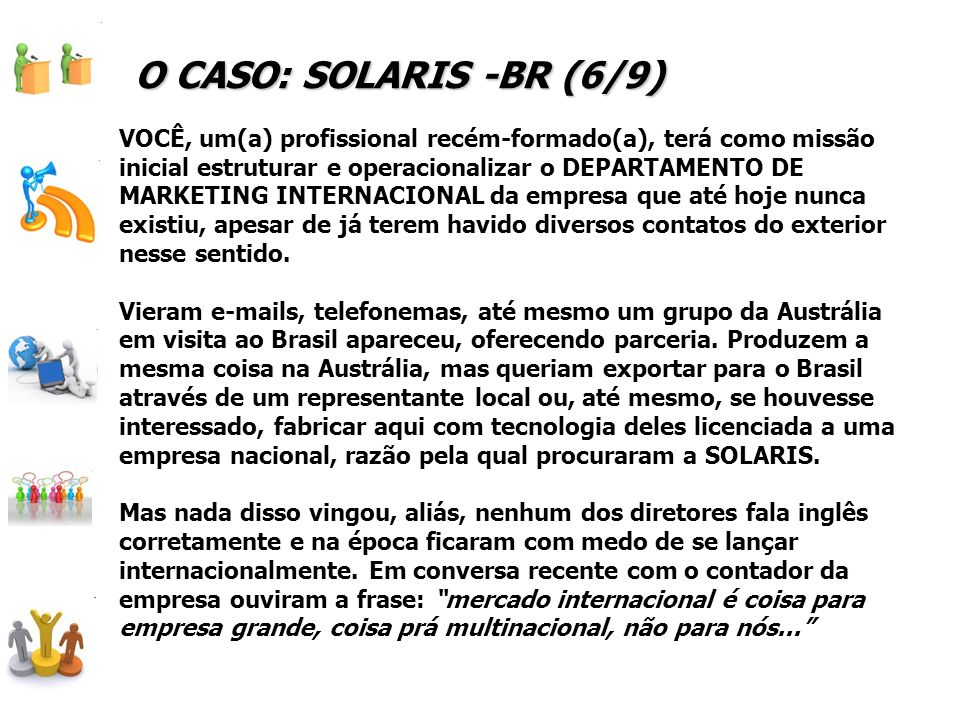 O CASO: SOLARIS -BR (6/9)