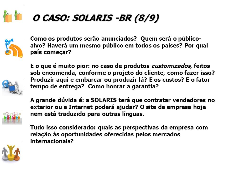 O CASO: SOLARIS -BR (8/9)