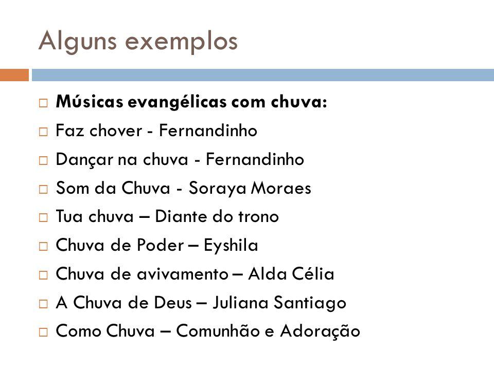 Alguns exemplos Músicas evangélicas com chuva: