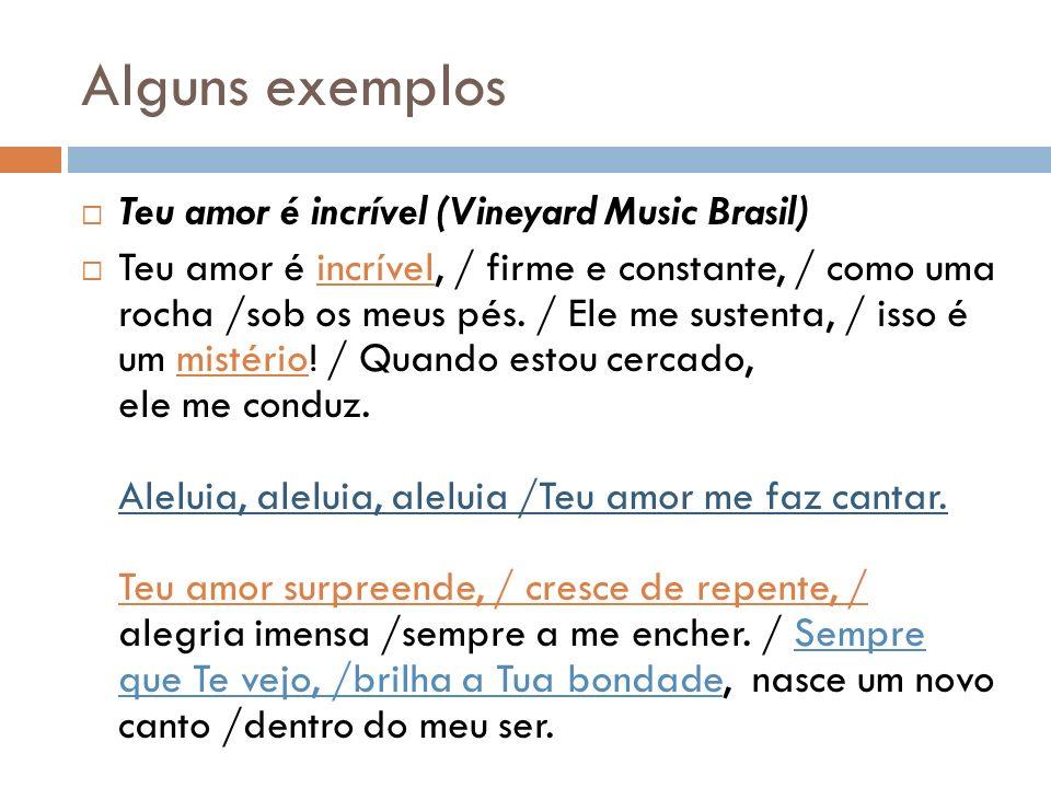 Alguns exemplos Teu amor é incrível (Vineyard Music Brasil)