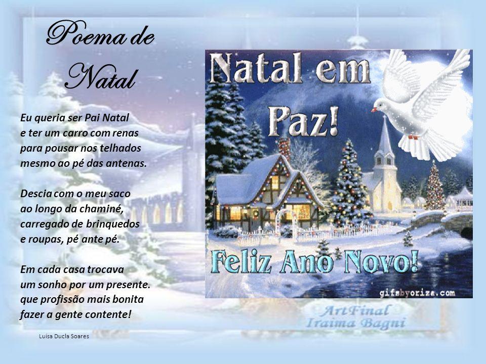 Poema de Natal Eu queria ser Pai Natal e ter um carro com renas