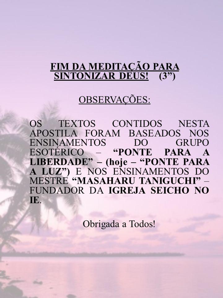 FIM DA MEDITAÇÃO PARA SINTONIZAR DEUS! (3 )