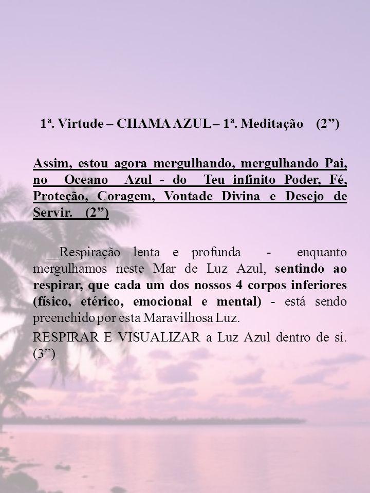 1ª. Virtude – CHAMA AZUL – 1ª