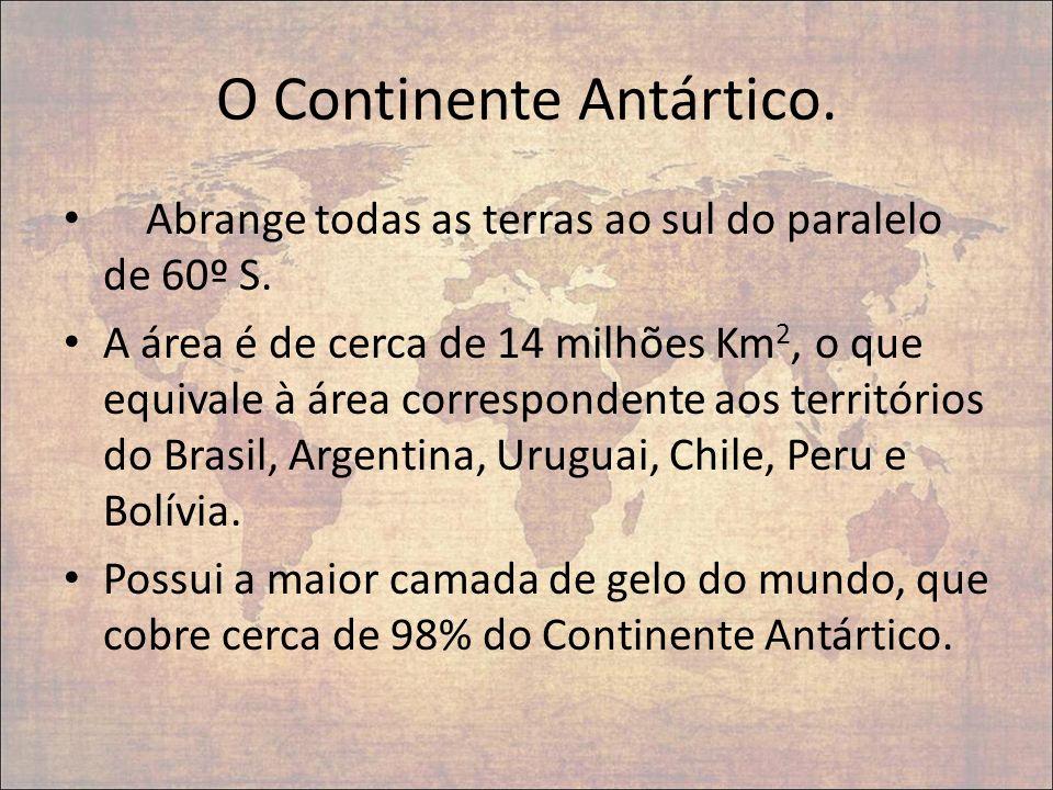 O Continente Antártico.