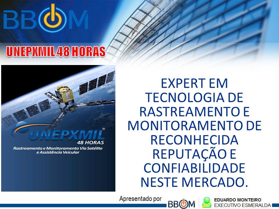 UNEPXMIL 48 HORAS EXPERT EM TECNOLOGIA DE RASTREAMENTO E MONITORAMENTO DE RECONHECIDA REPUTAÇÃO E CONFIABILIDADE NESTE MERCADO.