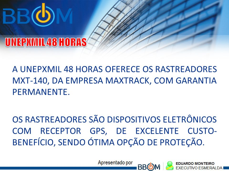 UNEPXMIL 48 HORAS A UNEPXMIL 48 HORAS OFERECE OS RASTREADORES MXT-140, DA EMPRESA MAXTRACK, COM GARANTIA PERMANENTE.