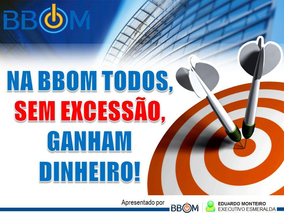 SEM EXCESSÃO, GANHAM DINHEIRO!