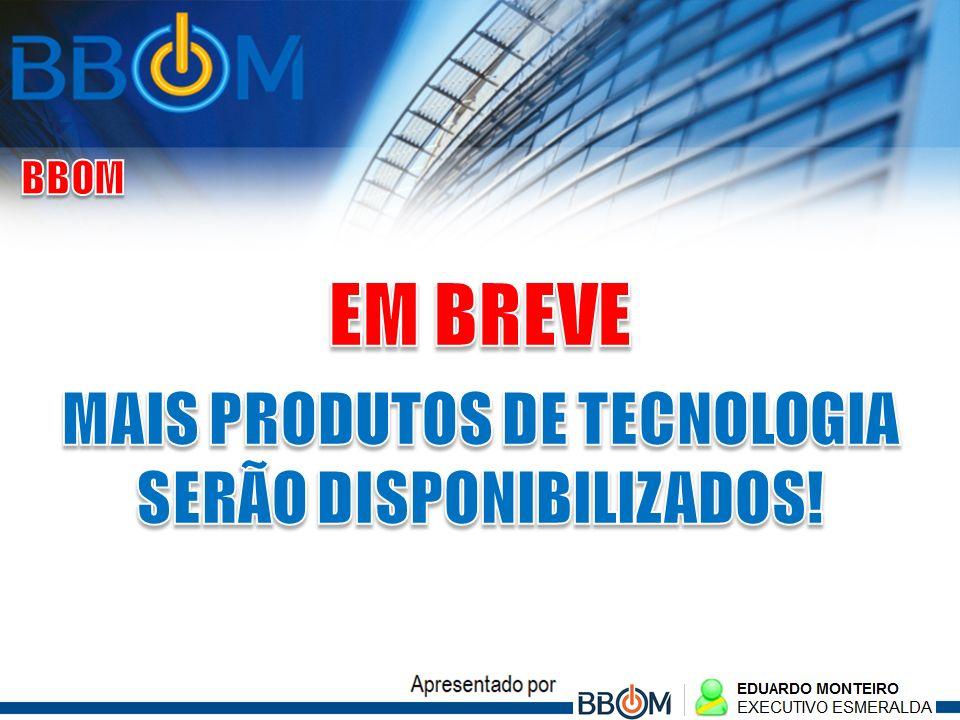 MAIS PRODUTOS DE TECNOLOGIA SERÃO DISPONIBILIZADOS!
