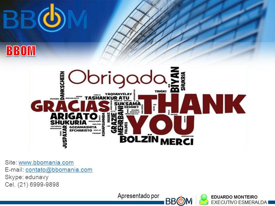 BBOM Site: www.bbomania.com E-mail: contato@bbomania.com