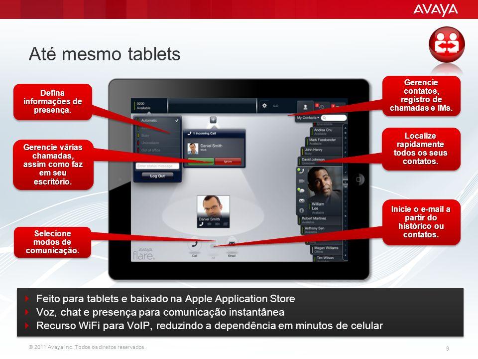 Até mesmo tablets Gerencie contatos, registro de chamadas e IMs. Defina informações de presença. Localize rapidamente todos os seus contatos.