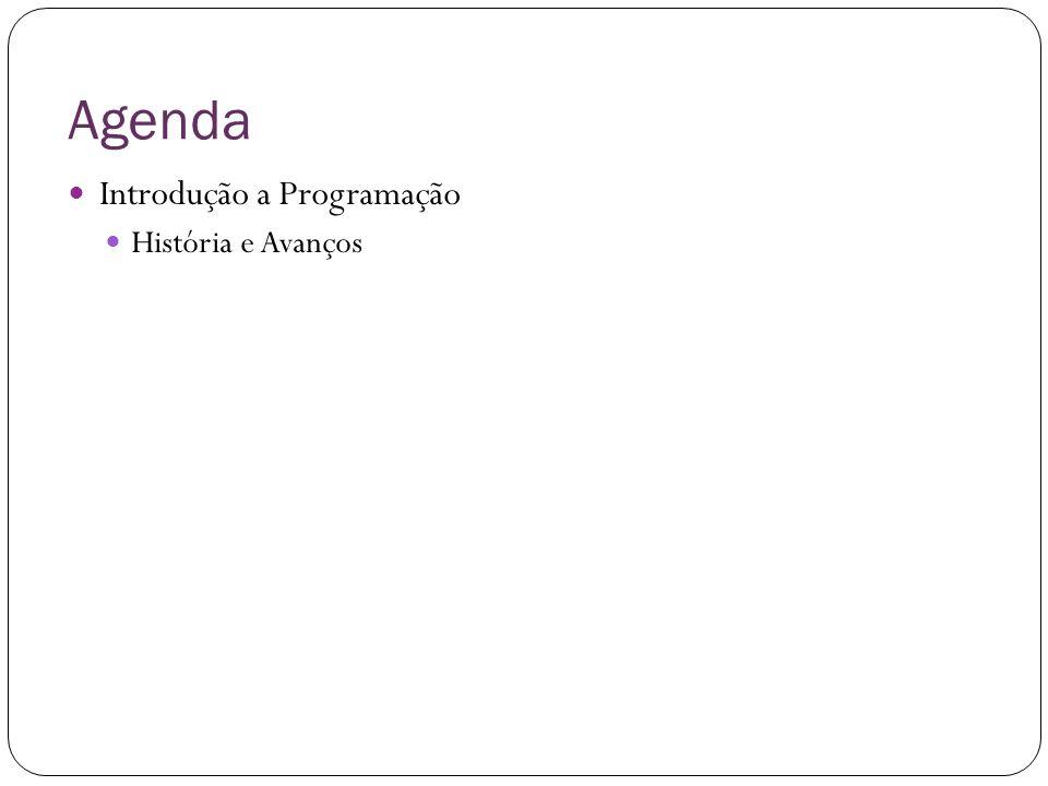 Agenda Introdução a Programação História e Avanços