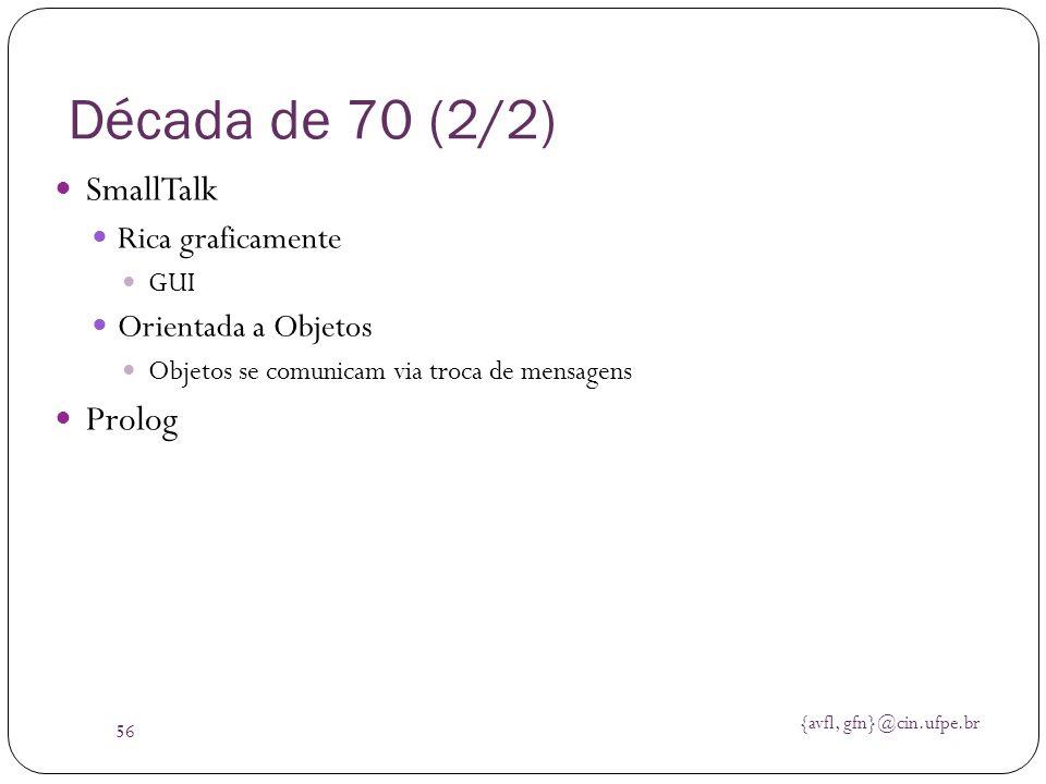 Década de 70 (2/2) SmallTalk Prolog Rica graficamente