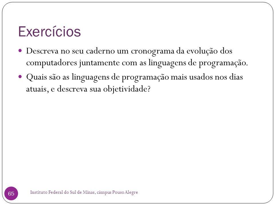 Exercícios Descreva no seu caderno um cronograma da evolução dos computadores juntamente com as linguagens de programação.