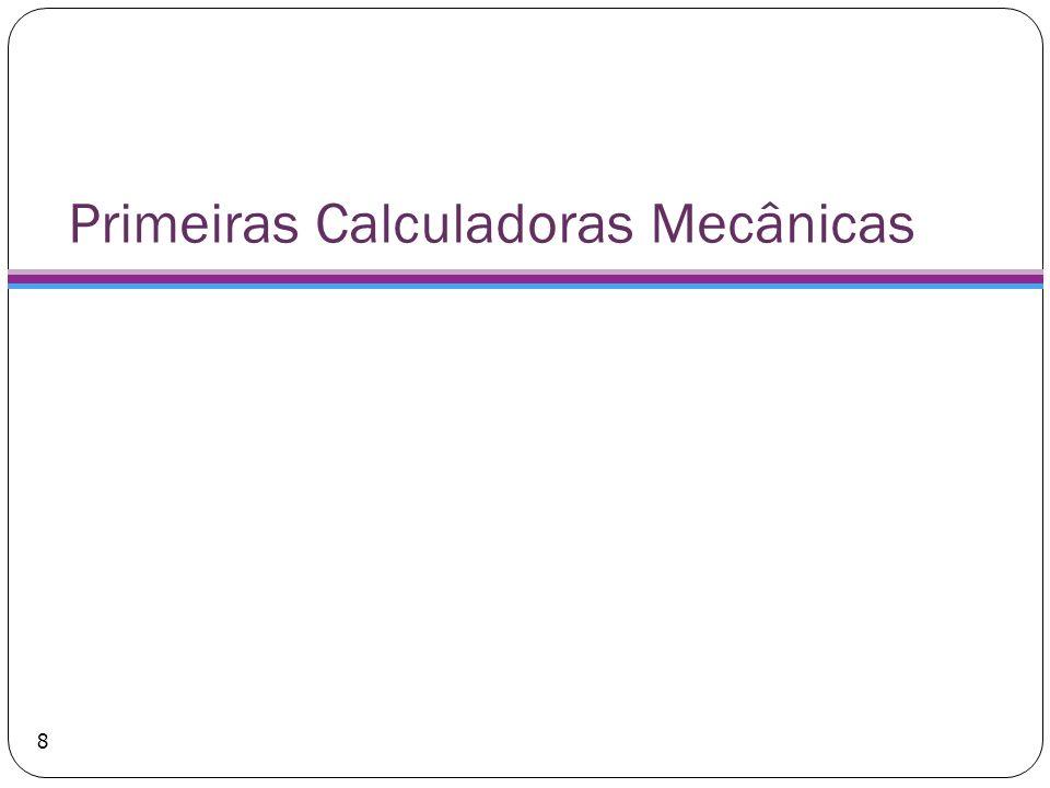 Primeiras Calculadoras Mecânicas
