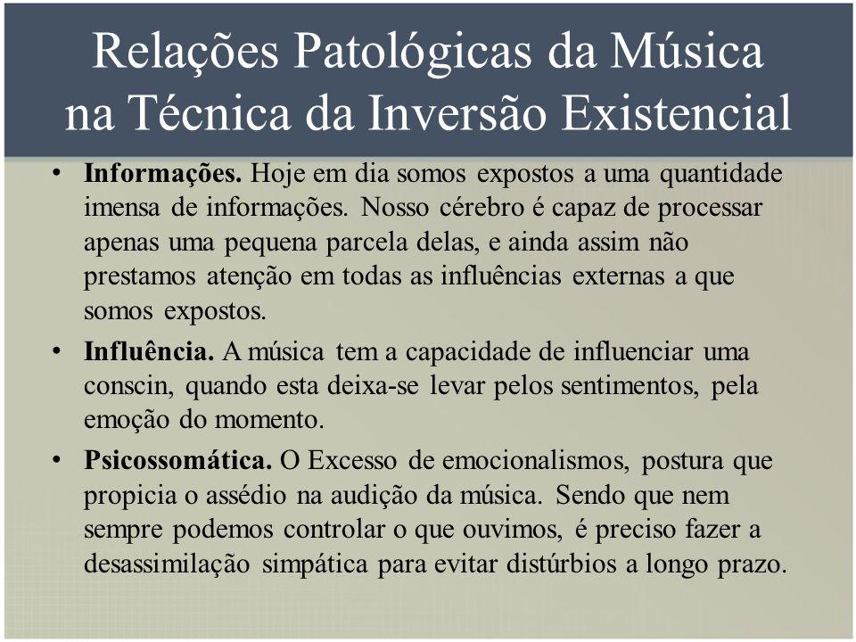 Relações Patológicas da Música na Técnica da Inversão Existencial