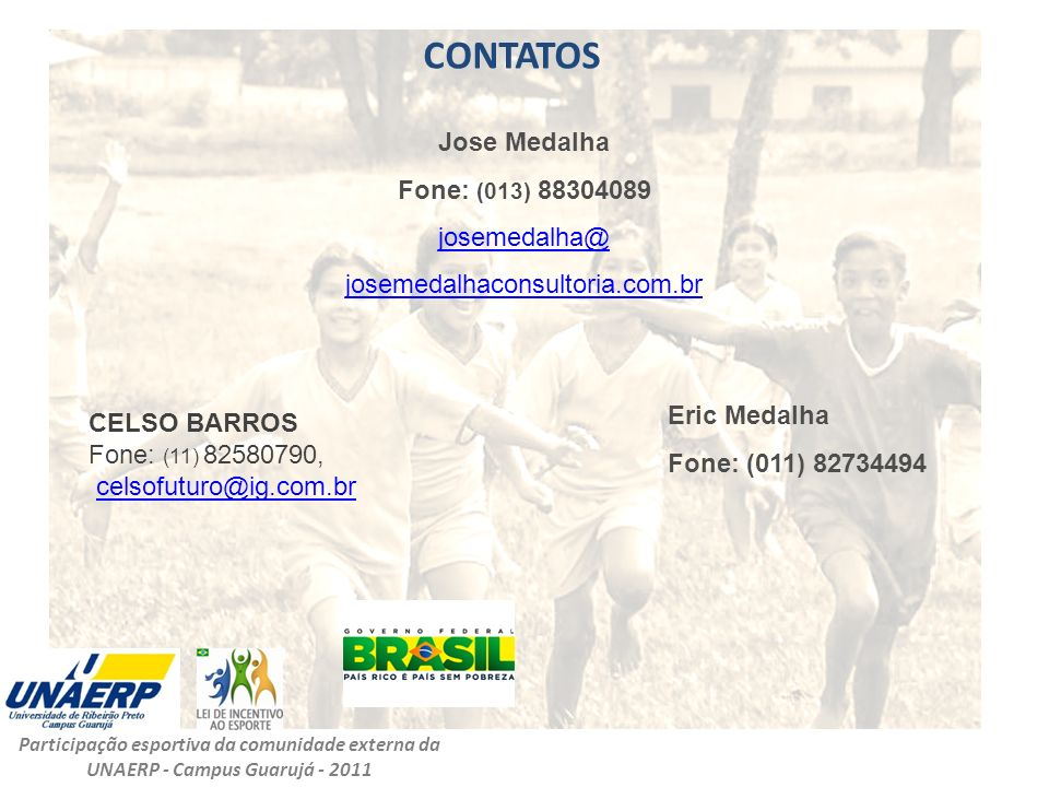 CONTATOS Jose Medalha Fone: (013) 88304089 josemedalha@