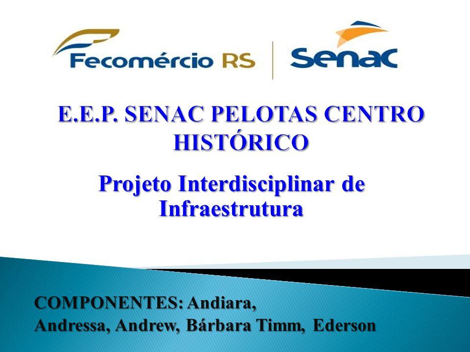 E.E.P. SENAC PELOTAS CENTRO HISTÓRICO