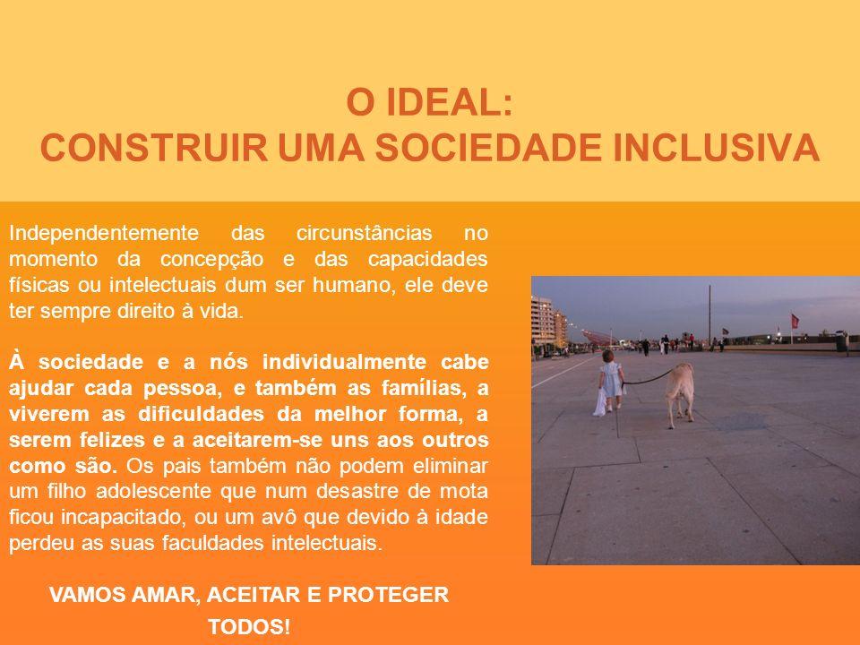 O IDEAL: CONSTRUIR UMA SOCIEDADE INCLUSIVA