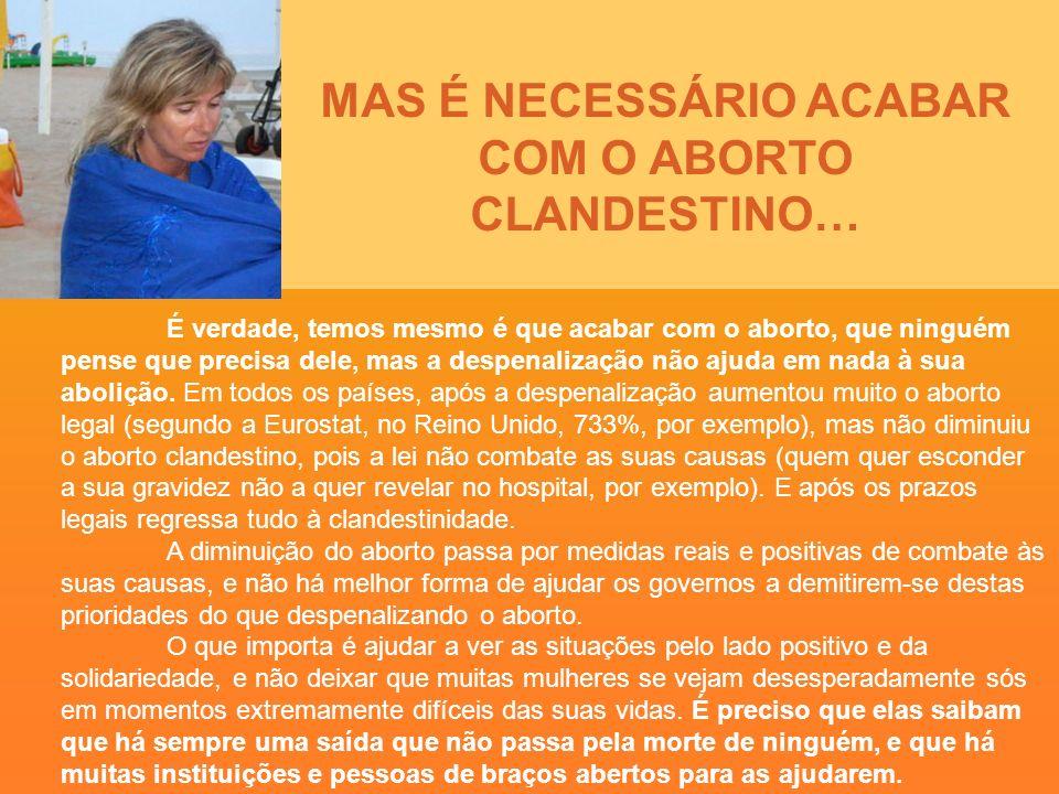 MAS É NECESSÁRIO ACABAR COM O ABORTO CLANDESTINO…