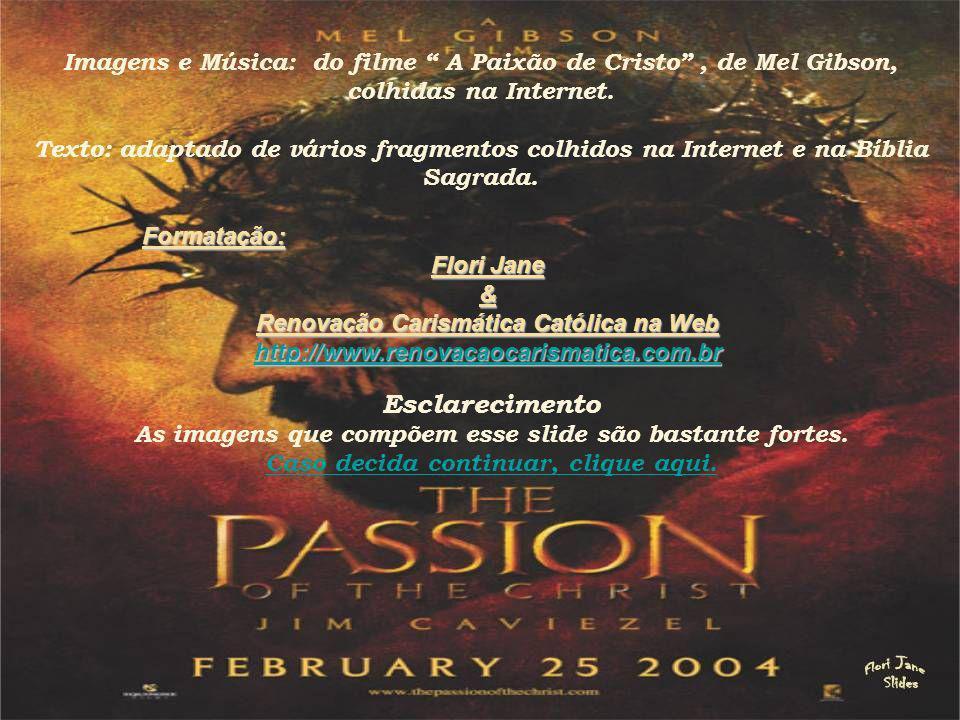 Imagens e Música: do filme A Paixão de Cristo , de Mel Gibson,