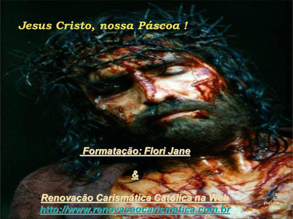 Jesus Cristo, nossa Páscoa !