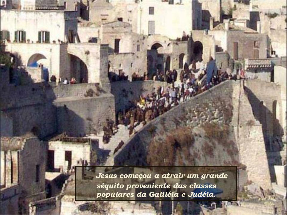séquito proveniente das classes populares da Galiléia e Judéia.