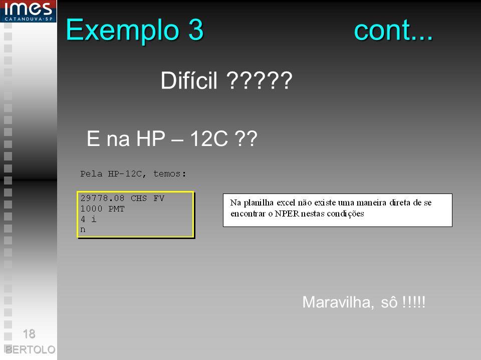 Exemplo 3 cont... Difícil E na HP – 12C Maravilha, sô !!!!!