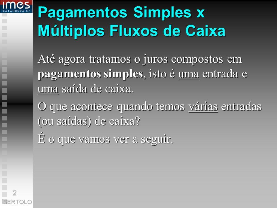 Pagamentos Simples x Múltiplos Fluxos de Caixa