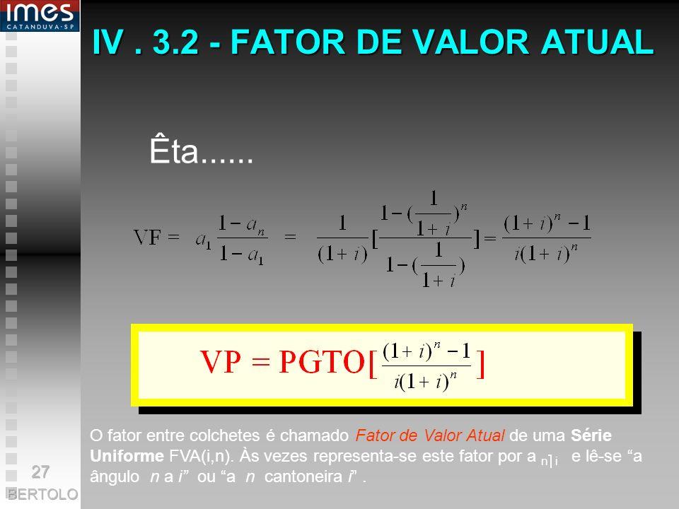 IV . 3.2 - FATOR DE VALOR ATUAL