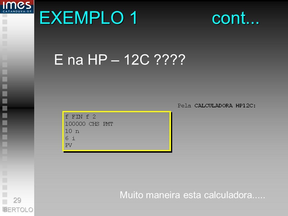 EXEMPLO 1 cont... E na HP – 12C Muito maneira esta calculadora.....