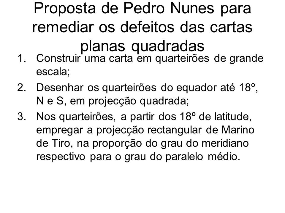 Proposta de Pedro Nunes para remediar os defeitos das cartas planas quadradas