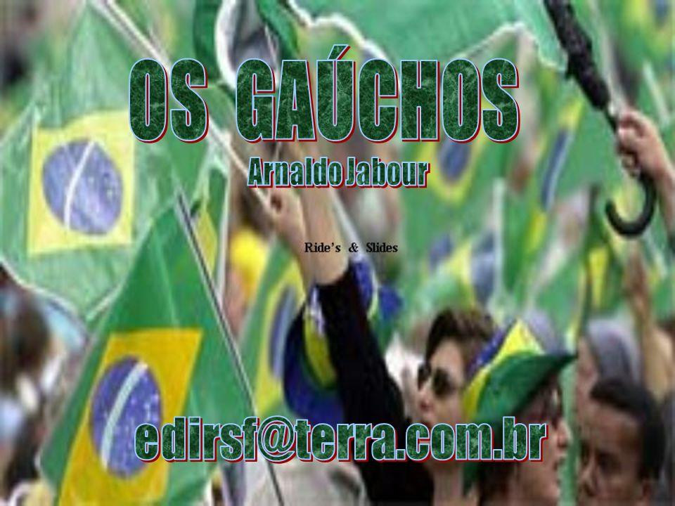 RIDE S & SLIDES APRESENTA OS GAÚCHOS Arnaldo Jabour edirsf@terra.com.br