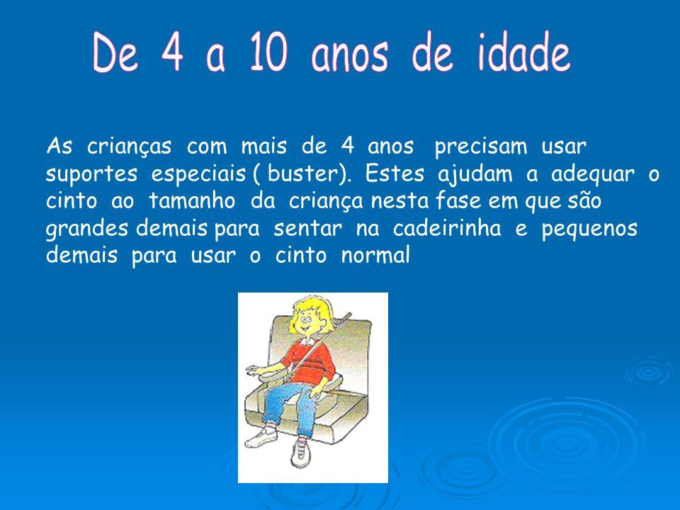 De 4 a 10 anos de idade As crianças com mais de 4 anos precisam usar