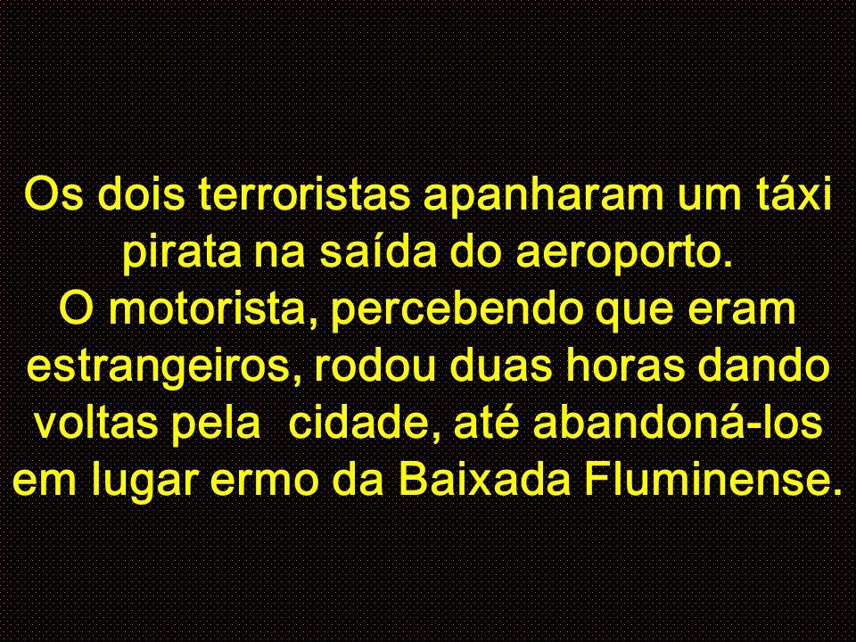 Os dois terroristas apanharam um táxi pirata na saída do aeroporto