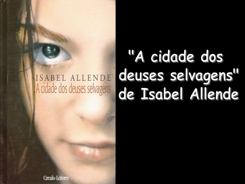 A cidade dos deuses selvagens de Isabel Allende