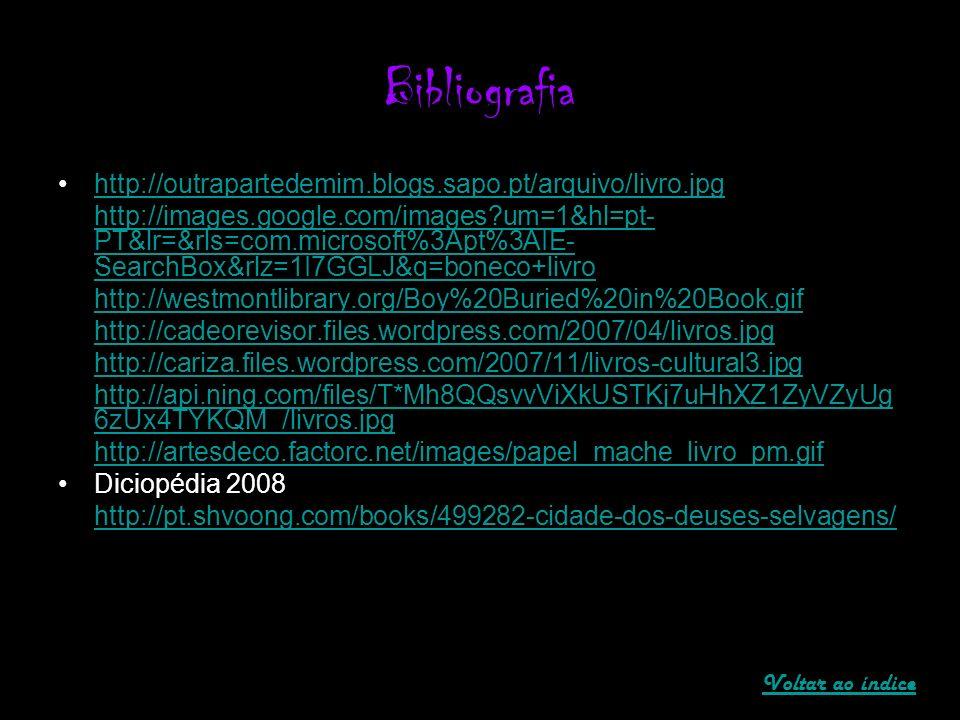 Bibliografia http://outrapartedemim.blogs.sapo.pt/arquivo/livro.jpg