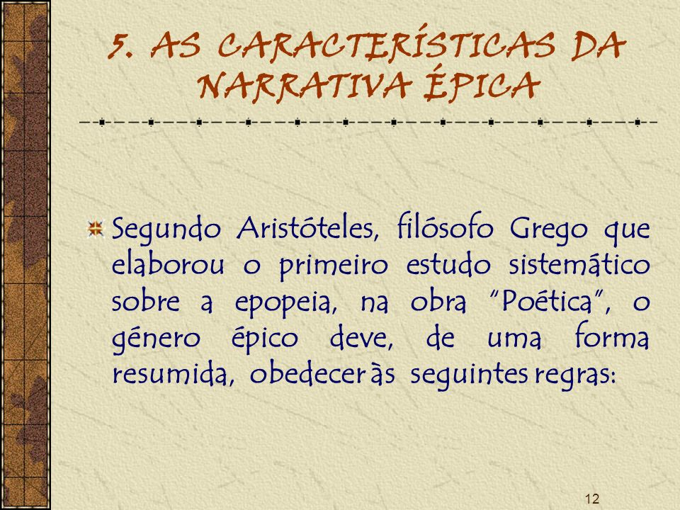 5. AS CARACTERÍSTICAS DA NARRATIVA ÉPICA