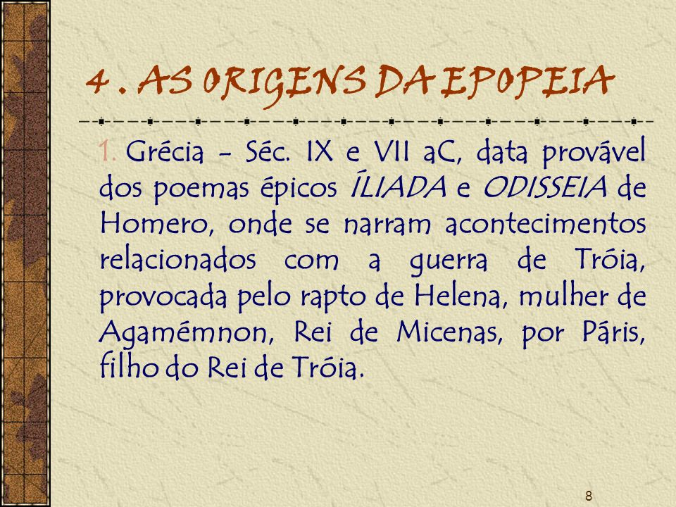 4 . AS ORIGENS DA EPOPEIA
