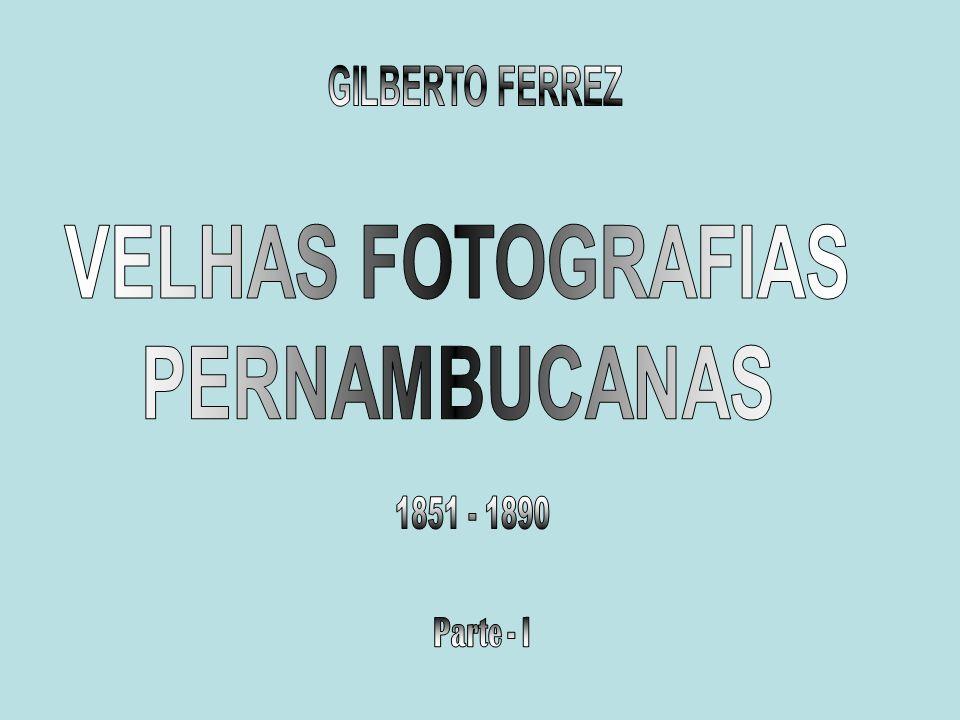 VELHAS FOTOGRAFIAS PERNAMBUCANAS