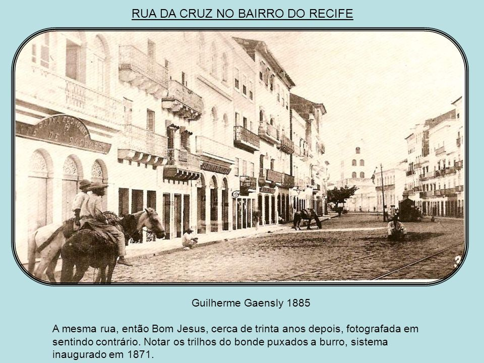 RUA DA CRUZ NO BAIRRO DO RECIFE