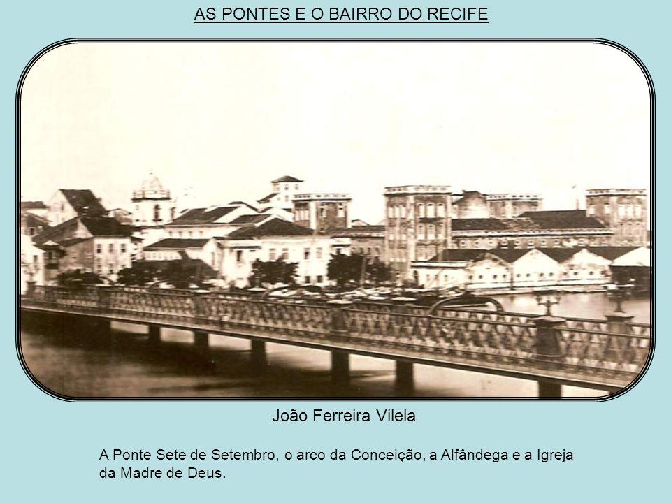 AS PONTES E O BAIRRO DO RECIFE