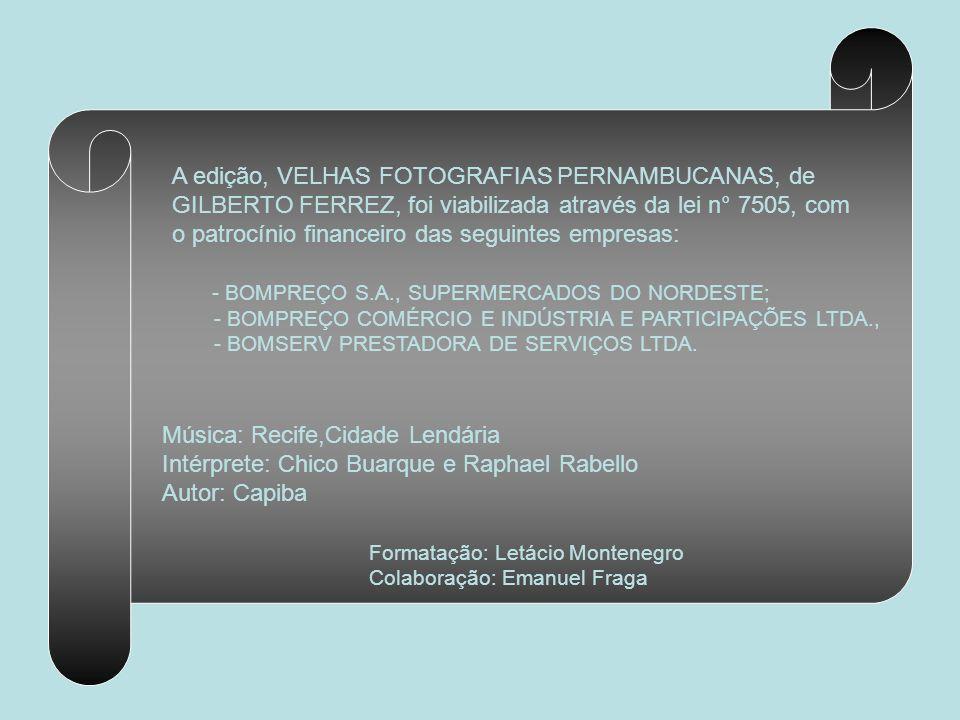 A edição, VELHAS FOTOGRAFIAS PERNAMBUCANAS, de