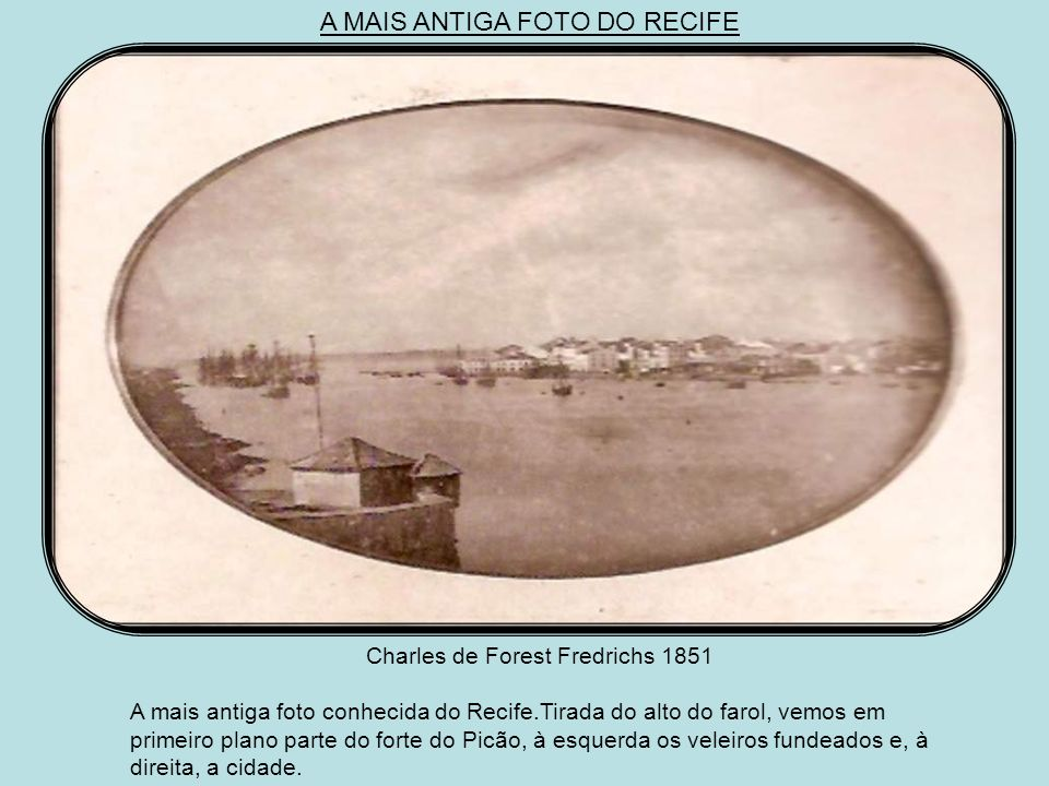 A MAIS ANTIGA FOTO DO RECIFE