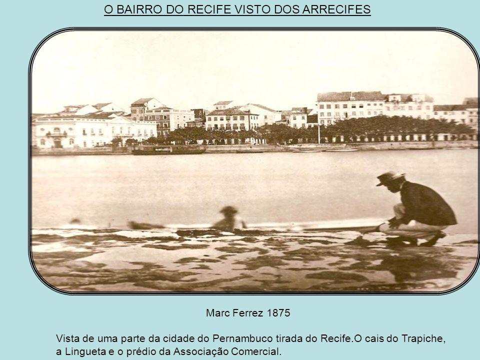 O BAIRRO DO RECIFE VISTO DOS ARRECIFES