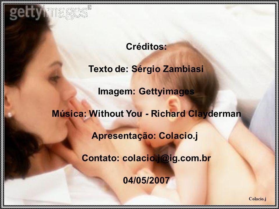 Música: Without You - Richard Clayderman Contato: colacio.j@ig.com.br