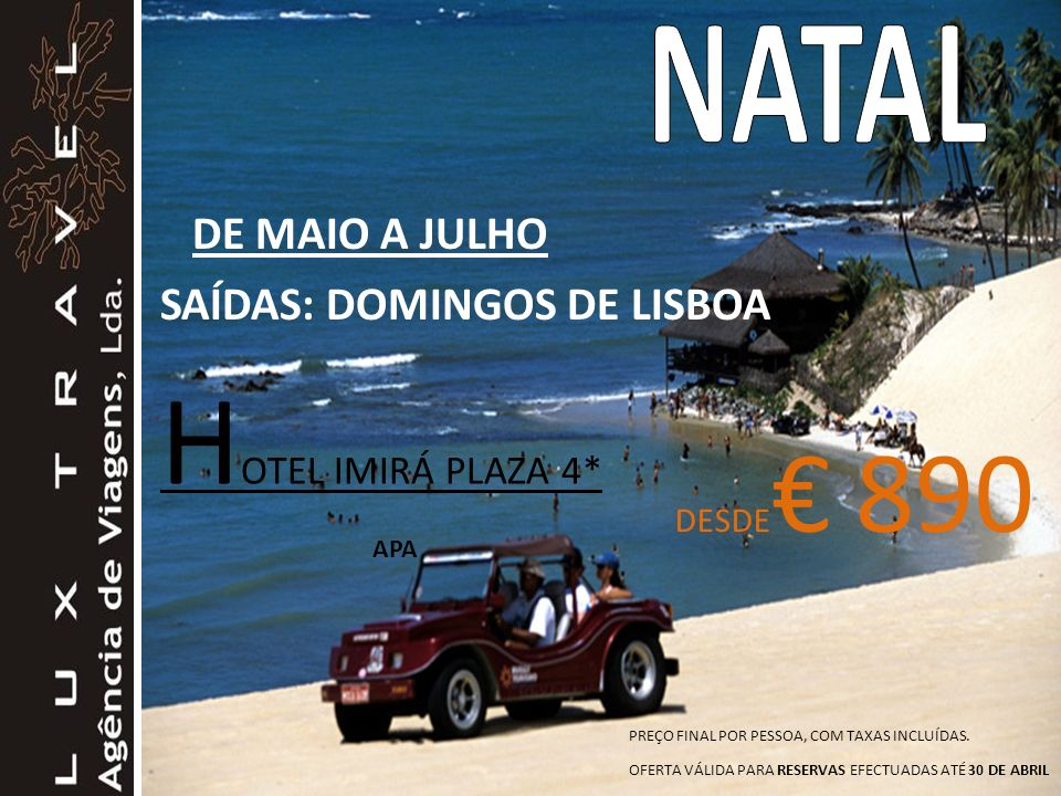 HOTEL IMIRÁ PLAZA 4* APA NATAL DE MAIO A JULHO