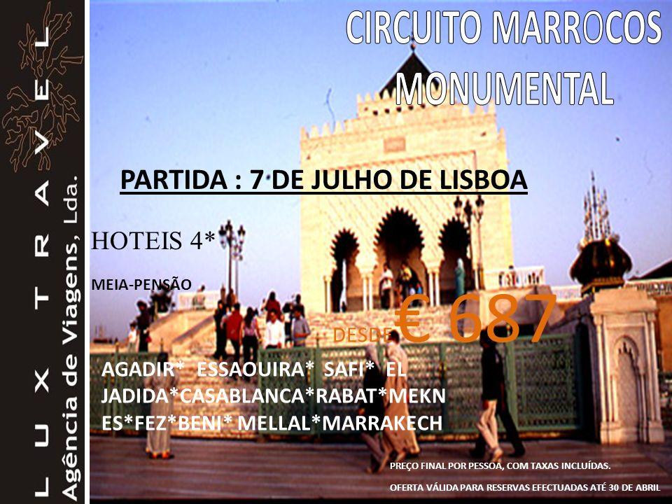 CIRCUITO MARROCOS MONUMENTAL PARTIDA : 7 DE JULHO DE LISBOA HOTEIS 4*